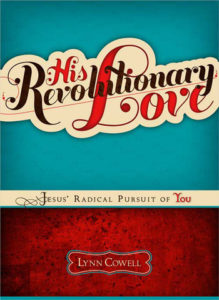 His Revolutionary Love empowers young women with the love their hearts crave ... His.