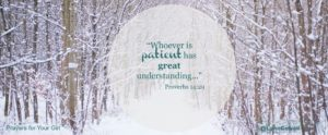 Day 4 of 9 | Patience | 9 Prayers to Pray for Your Girl | Psalm 34:14 | #youandyourgirl series {December 2014} by Lynn Cowell