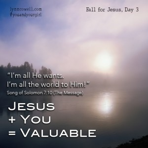 Day 3 of 10 | Jesus + You = Valuable | Song of Solomon 7:10 | 10 Ways to Help Your Girl Fall in Love With Jesus | #youandyourgirl series {February 2015} by Lynn Cowell