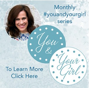 Monthly #youandyourgirl series by Lynn Cowell | Christian parenting | young girls