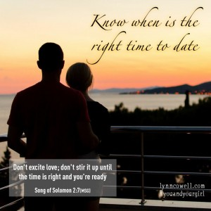 Day 2 of 10 | Know when is the right time to date | 10 Directions on Dating: #youandyourgirl series {March 2015} by Lynn Cowell