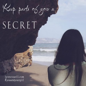 Day 5 of 10 | Keep parts of you a secret | 10 Directions on Dating: #youandyourgirl series {March 2015} by Lynn Cowell