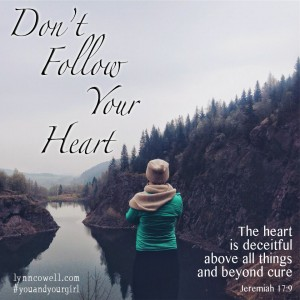 Day 6 of 10 | Don't follow your heart | 10 Directions on Dating: #youandyourgirl series {March 2015} by Lynn Cowell
