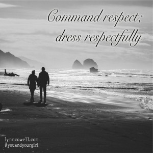 Day 7 of 10 | Command respect; dress respectfully | 10 Directions on Dating: #youandyourgirl series {March 2015} by Lynn Cowell
