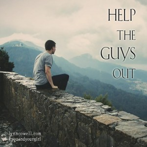 Day 8 of 10 | Help the guys out | 10 Directions on Dating: #youandyourgirl series {March 2015} by Lynn Cowell