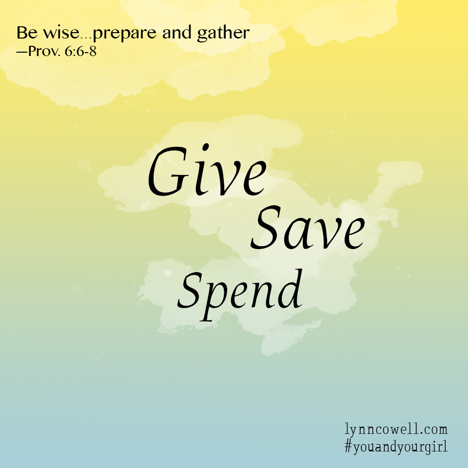 Day 3 of 10 | Give, Save, Spend | Proverbs 6:6-8 | 10 Tips to Teach Your Girl about Money | #youandyourgirl series {April 2015} by Lynn Cowell