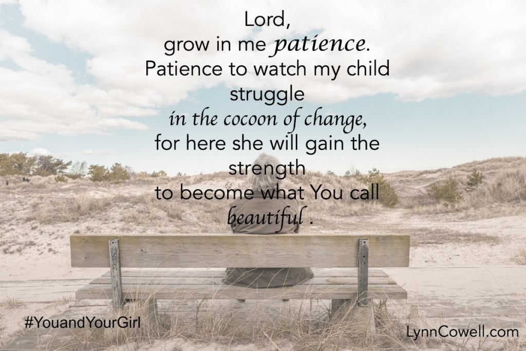 Day 4 of 9 | Lord, make me patient |9 Prayers to Pray During Times of Change | #youandyourgirl series {May 2015} by Lynn Cowell