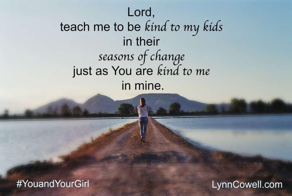 Day 5 of 9 | Lord, make me kind | 9 Prayers to Pray During Times of Change | #youandyourgirl series {May 2015} by Lynn Cowell