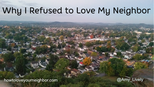 Why-I-Refused-to-Love-My-Neighbor