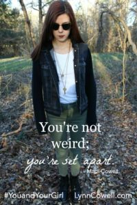 You're not weird; you're set apart.
