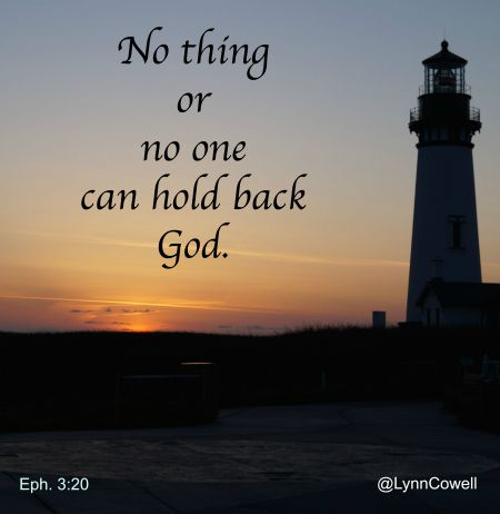 No thing and No One Can Hold Back God