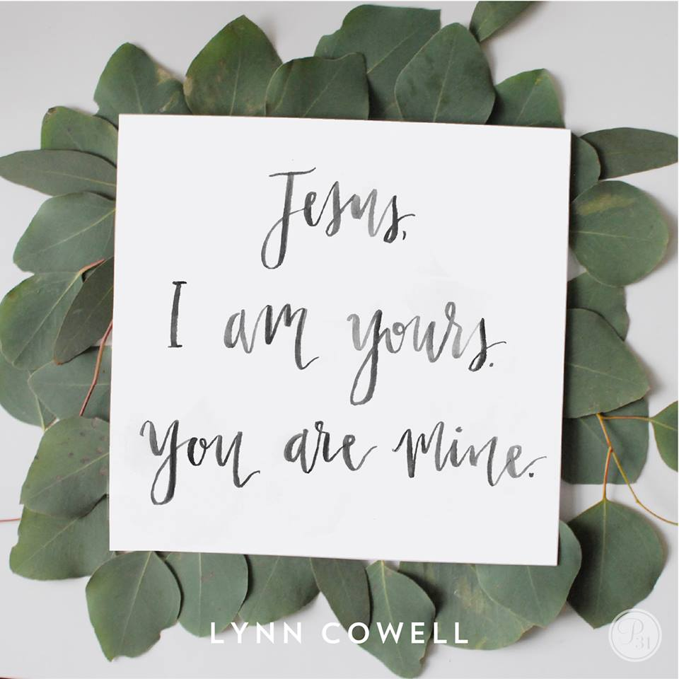 Jesus, I am Your's; You are mine.