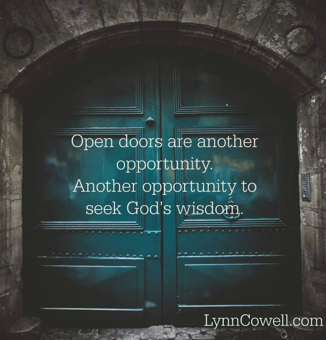 Opportunities mean we need to seek God's wisdom.
