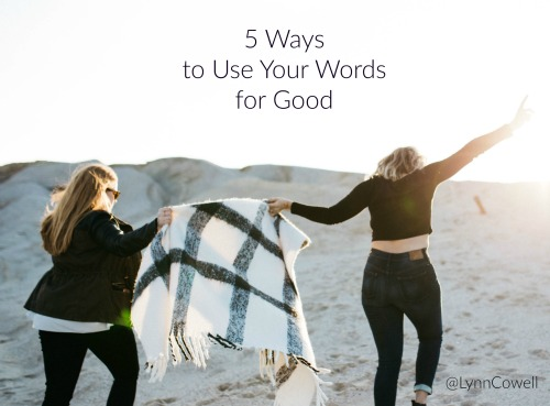 5 Ways to Use Your Words for Good