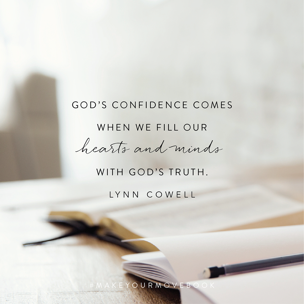 God's confidence comes when we fill our hearts and minds with God's truth. -Lynn Cowell #MakeYourMoveBook