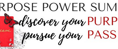 FREE Purpose Power Summit – Discover your purpose; pursue your passion.